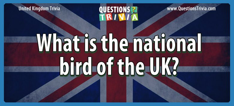 UK Trivia Questions national bird uk
