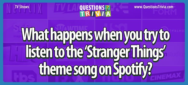 TV Series Trivia Questions stranger thing spotify