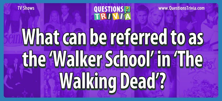 Walker School the Walking Dead