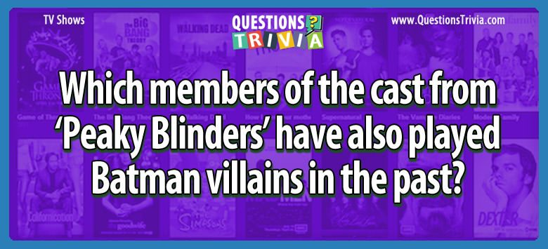 cast from Peaky Blinders played Batman villains