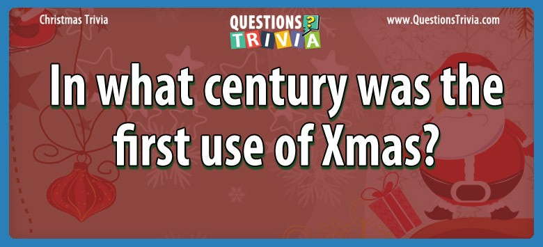 In what century was the first use of xmas?