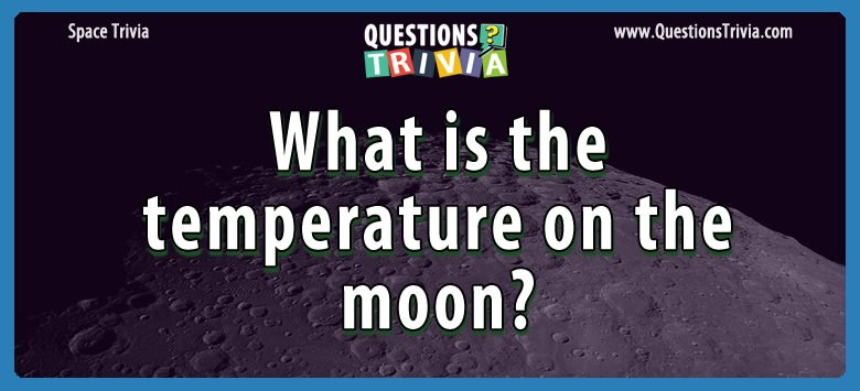 What is the temperature on the moon?
