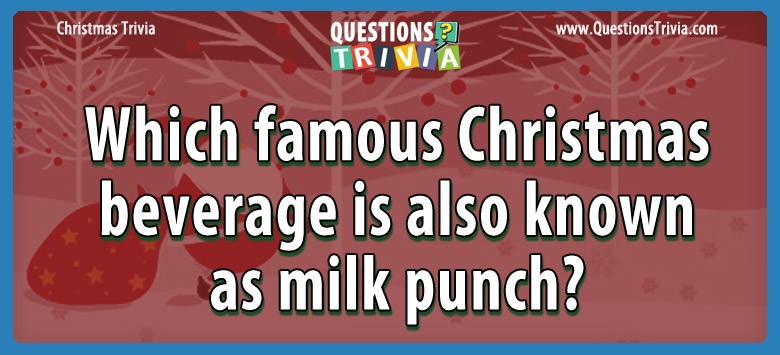 Which famous christmas beverage is also known as milk punch?