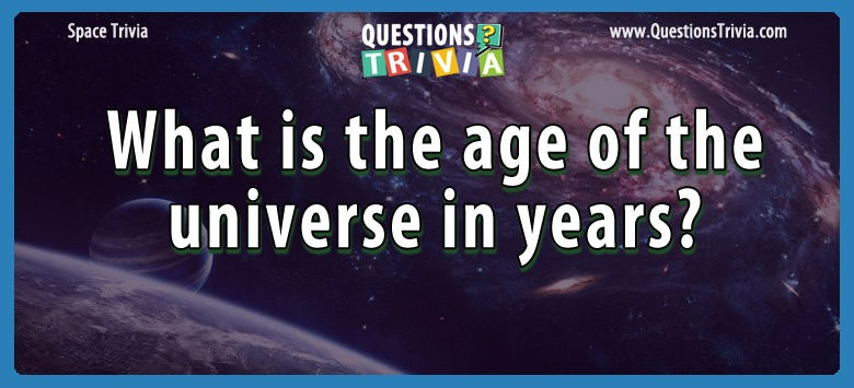 age universe years Trivia