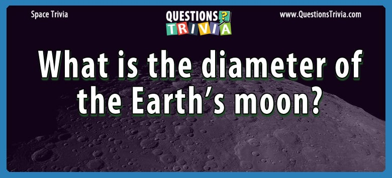 diameter earths moon trivia