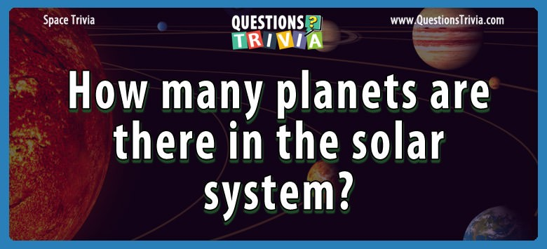 How many planets are there in the solar system?