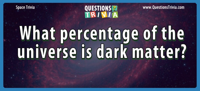 What percentage of the universe is dark matter?