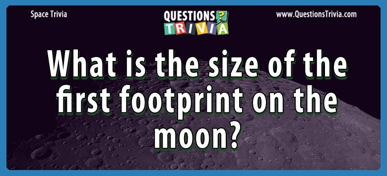 What is the size of the first footprint on the moon?