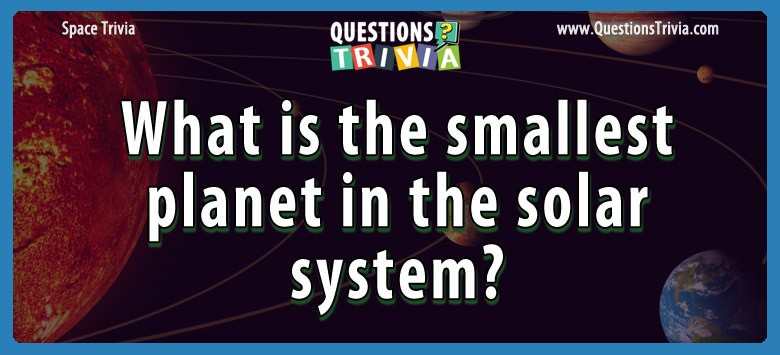 What is the smallest planet in the solar system?