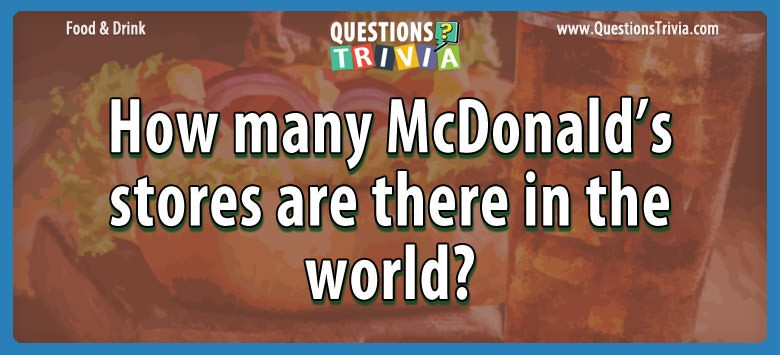 How many mcdonald's stores are there in the world?