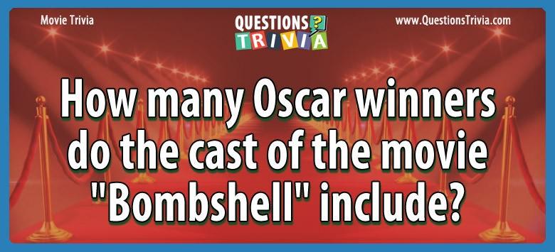 "How many oscar winners do the cast of the movie ""bombshell"" include?"