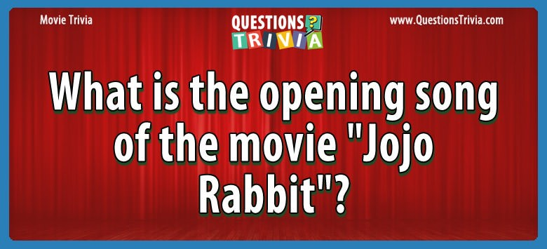 "What is the opening song of the movie ""jojo rabbit""?"