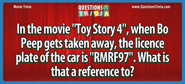 """In the movie """"toy story 4"""", when bo peep gets taken away, the licence plate of the car is """"rmrf97"""". what is that a reference to?"""
