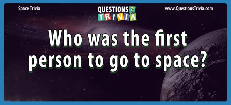 Who was the first person to go to space?