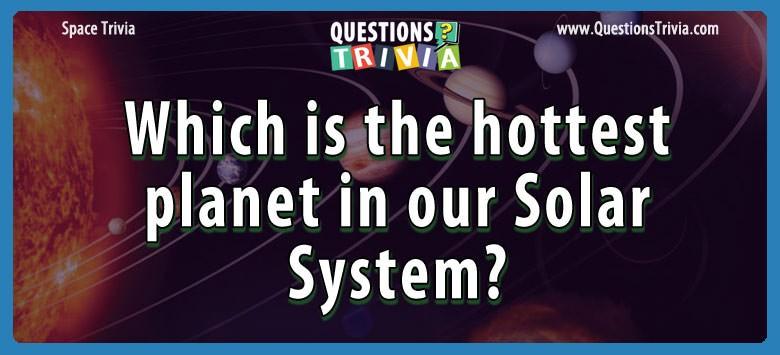 hottest planet solar system Trivia
