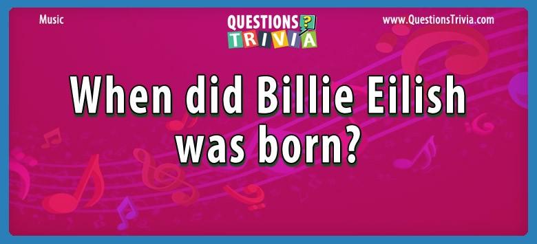 When did billie eilish was born?