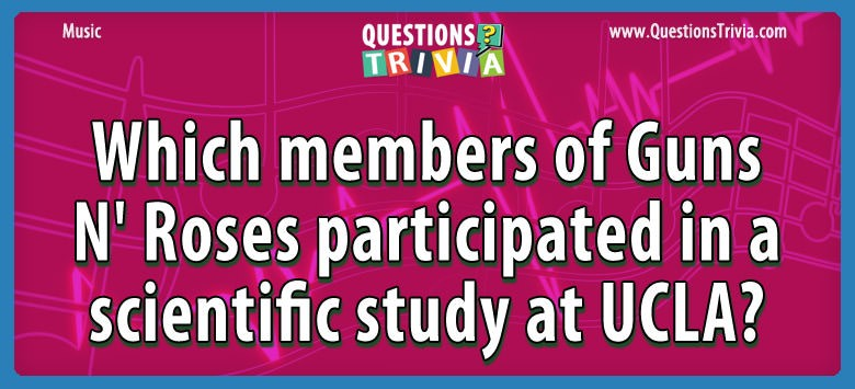 Which members of guns n' roses participated in a scientific study at ucla?