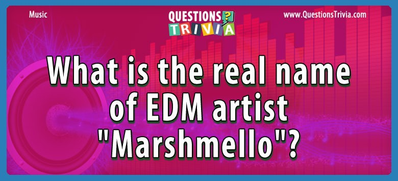 "What is the real name of edm artist ""marshmello""?"