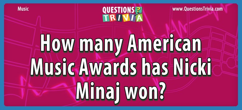 How many American Music Awards has Nicki Minaj won?