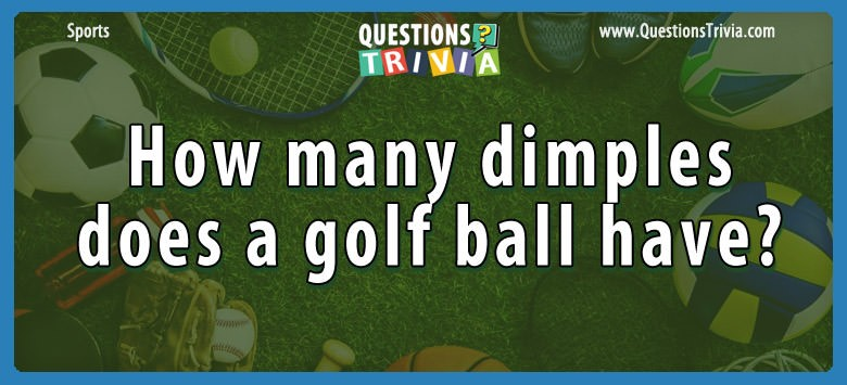 How Many Dimples Does A Golf Ball Have?
