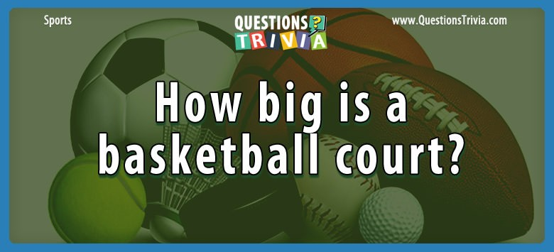 How Big Is A Basketball Court?