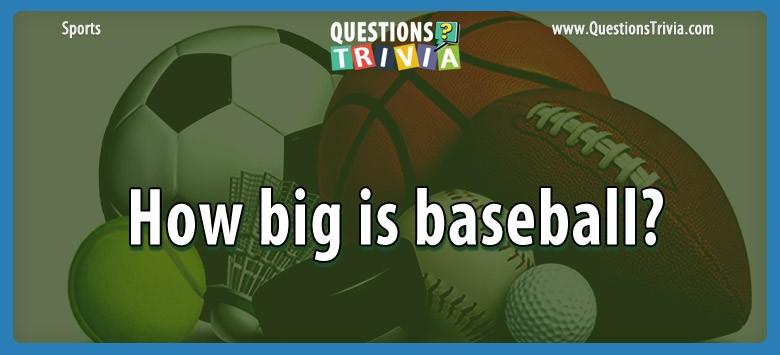 How Big Is Baseball?