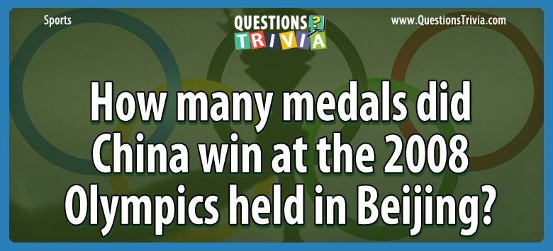 How Many Medals Did China Win At The 2008 Olympics Held In Beijing?