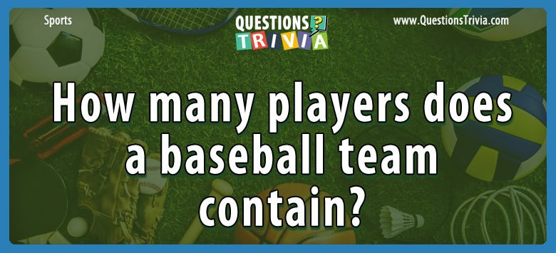 How Many Players Does A Baseball Team Contain?