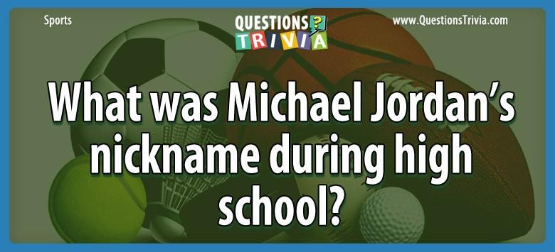 What Was Michael Jordan's Nickname During High School?