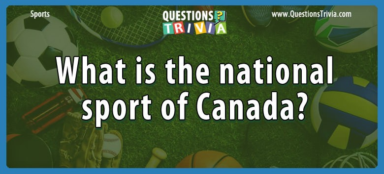 What Is The National Sport Of Canada?