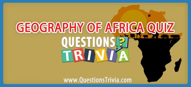 Africa Trivia Quiz